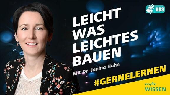 Leicht was Leichtes bauen mit Dr. Janina Hahn, #GERNELERNEN Logos. MDR WISSEN, DGS