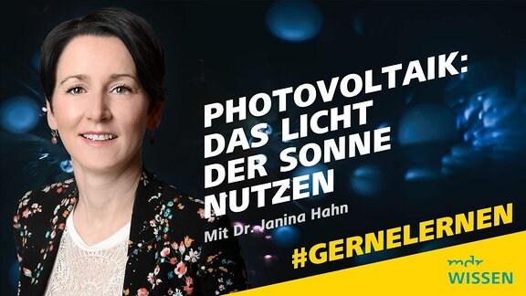 Photovoltaik: das Licht der Sonne nutzen mit Dr. Janina Hahn, #GERNELERNEN Logos: MDR WISSEN