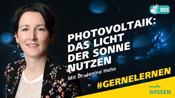 Photovoltaik: das Licht der Sonne nutzen mit Dr. Janina Hahn, #GERNELERNEN Logos: MDR WISSEN, DGS