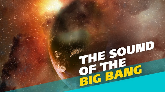 "Bild des Universums mit Schriftzug ""The Sound Of The Big Bang"""