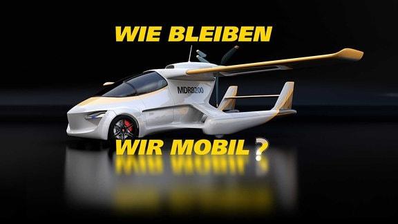 Eine fiktive Mischung aus Auto, Flug- und Wasserfahrzeug. Schruft: Wie bleiben wir mobil?