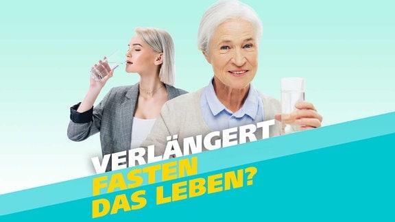 """Zwei Frauen, die Wasser trinken mit dem Spruch """"Verlängert Fasten das leben?"""""""