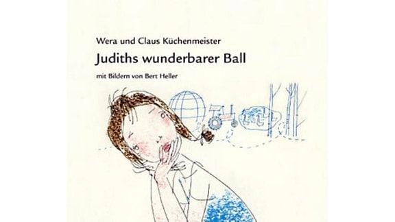 Wera und Claus Küchenmeister: Judiths wunderbarer Ball
