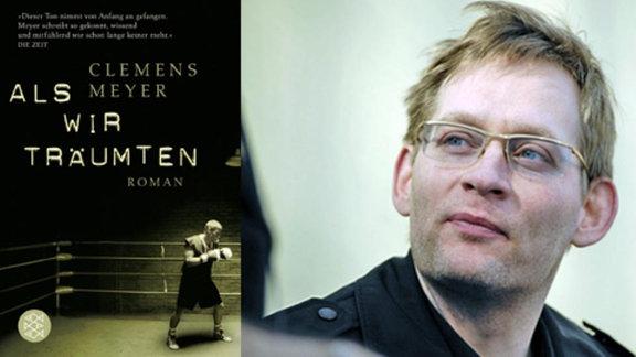 Clemens Meyer: Als wir träumten