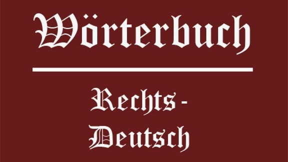 Collage: Wörterbuch: Rechts-Deutsch