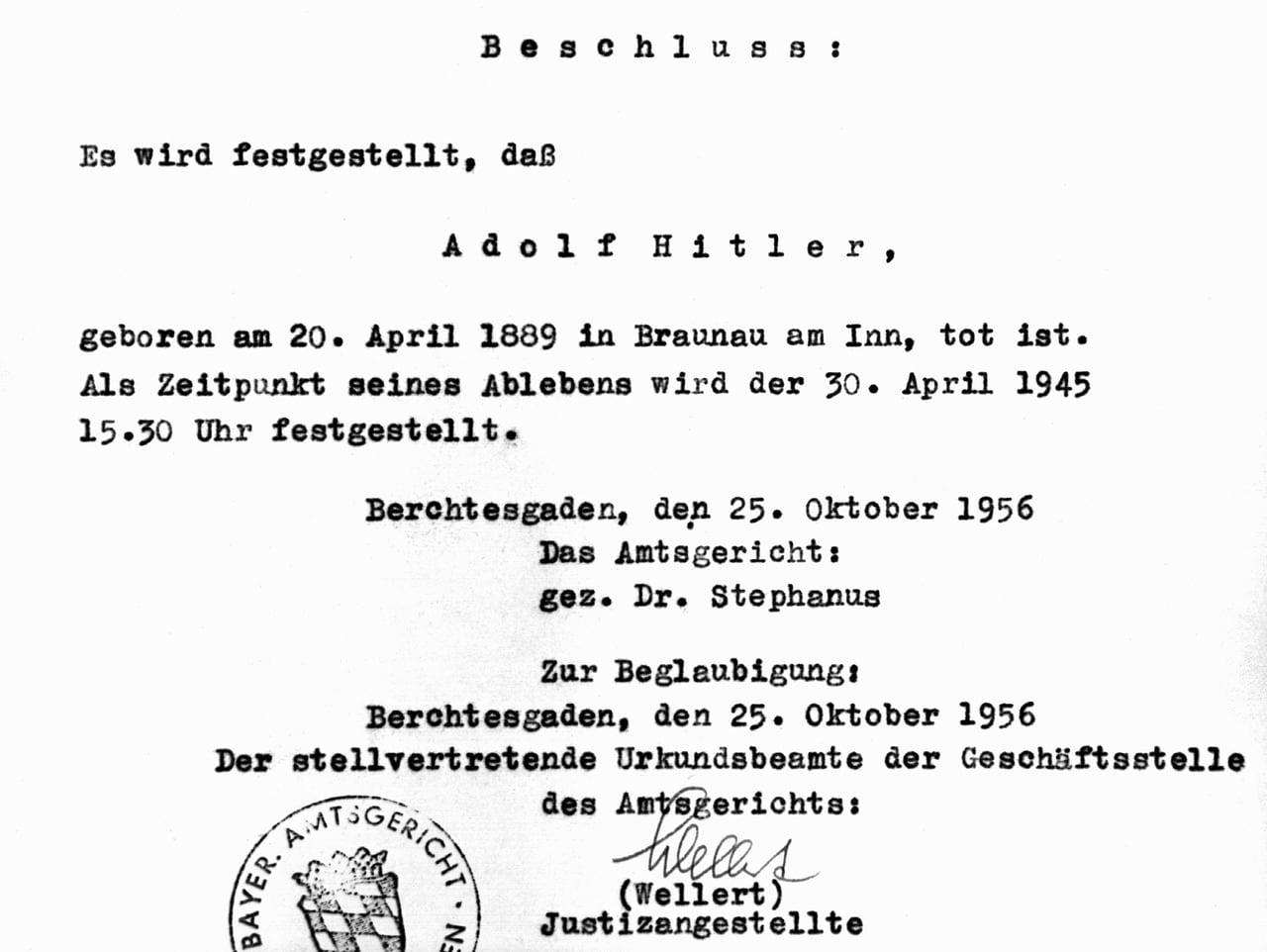 Der Wortlaut des Beschlusses des Amtsgerichtes Berchtesgaden. Im Amtsgericht Berchtesgaden wurde Adolf Hitler am 25. Oktober 1956 amtlich für tot erklärt.